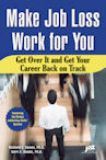 Make Job Loss Work For You by Richard Deems and Terri Deems